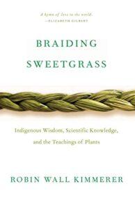 Kimmerer, Braiding Sweetgrass